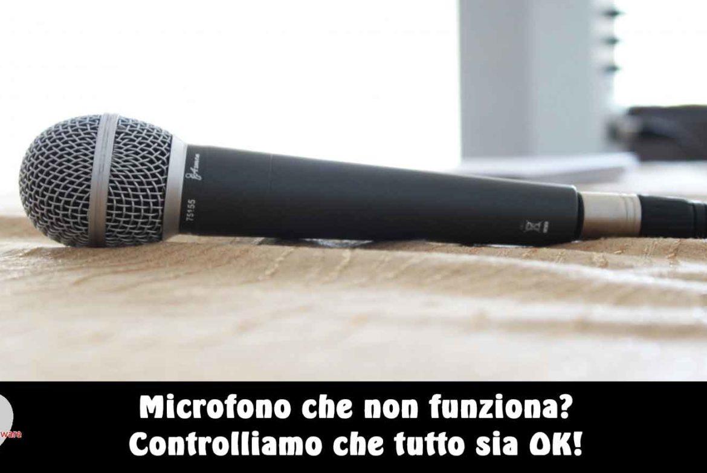 microfono non funziona soluzione